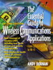 Essential Guide to Wireless Communications Applications, The, 2nd Edition
