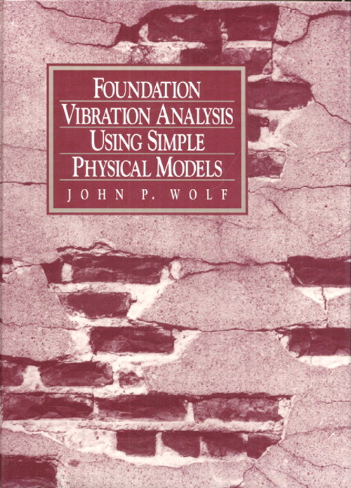 Foundation Vibration Analysis Using Simple Physical Models 9780130107114