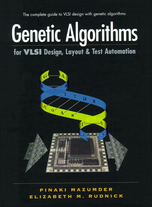 Genetic Algorithms for VLSI Design, Layout and Test Automation