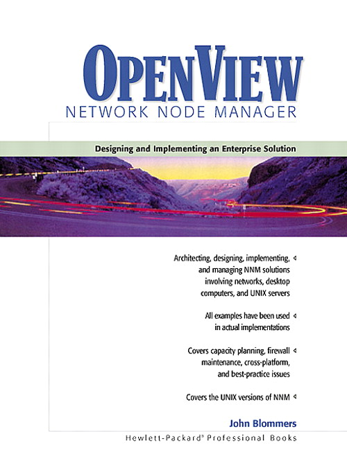OpenView Network Node Manager: Designing and Implementing an Enterprise Solution