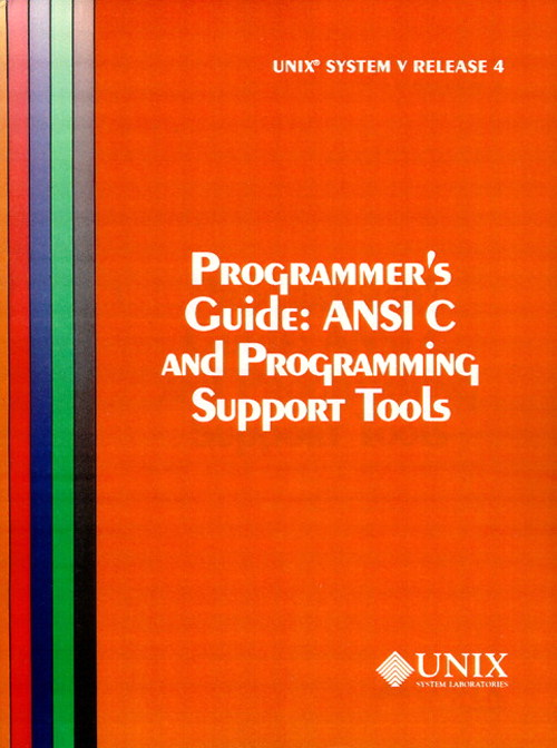 UNIX System V Release 4 Programmer's Guide Ansi C and Programming Support Tools