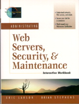 Administrating Web Servers, Security, & Maintenance Interactive Workbook