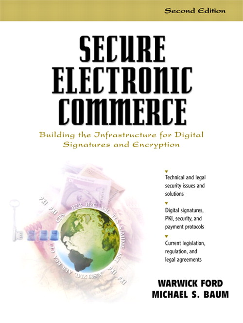 Secure Electronic Commerce: Building the Infrastructure for Digital Signatures and Encryption, 2nd Edition