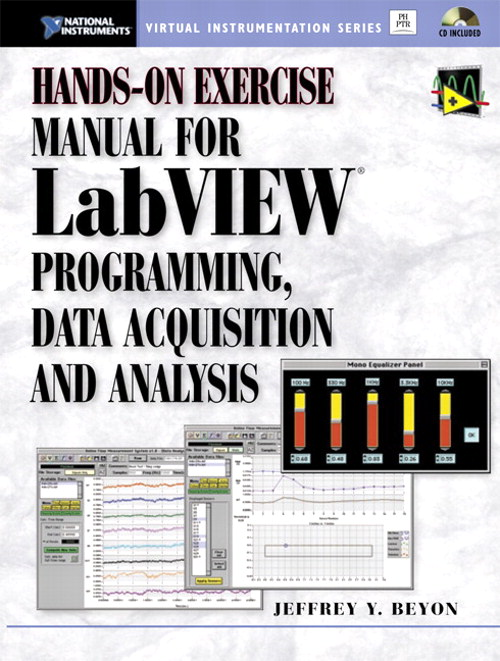 Hands-On Exercise Manual for LabVIEW Programming, Data Acquisition and Analysis