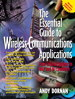 Essential Guide to Wireless Communications Applications, The: From Cellular Systems to WAP and M-Commerce