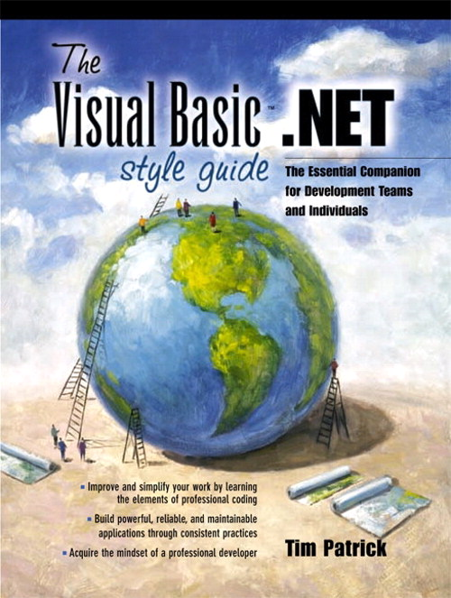 Visual Basic .NET Style Guide, The: The Essential Companion for Development Teams and Individuals