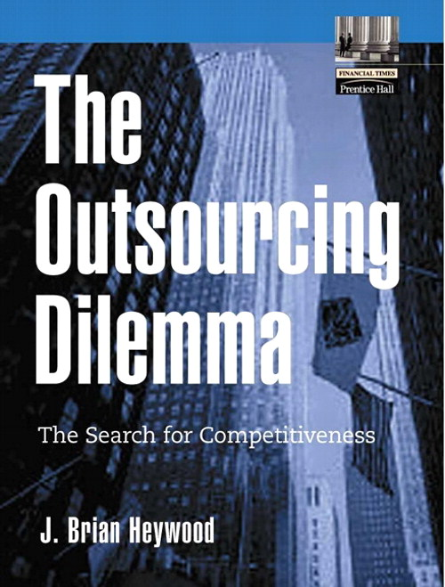 Outsourcing Dilemma, The: The Search for Competitiveness