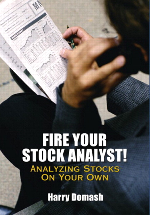 Fire Your Stock Analyst: Analyzing Stocks On Your Own