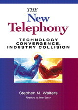 New Telephony, The: Technology Convergence, Industry Collision