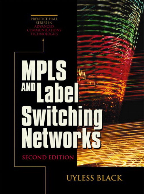 MPLS and Label Switching Networks, 2nd Edition