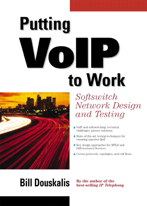 Putting VoIP to Work: Softswitch Network Design and Testing: Softswitch Network Design and Testing