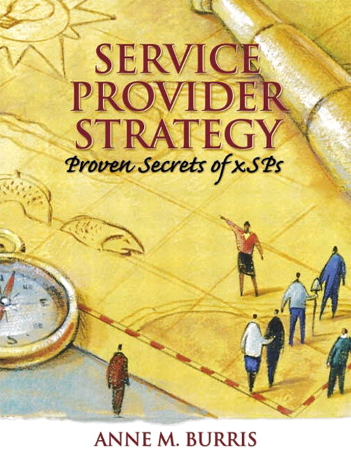 Service Provider Strategy: Proven Secrets for xSPs