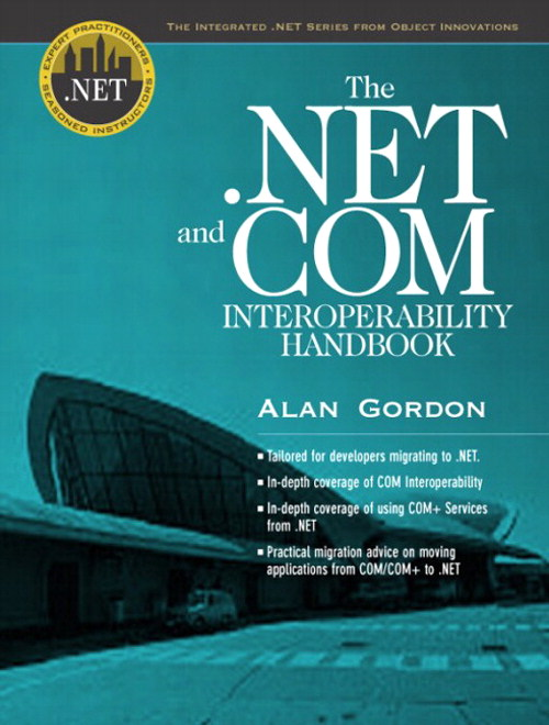 .NET and COM Interoperability Handbook, The