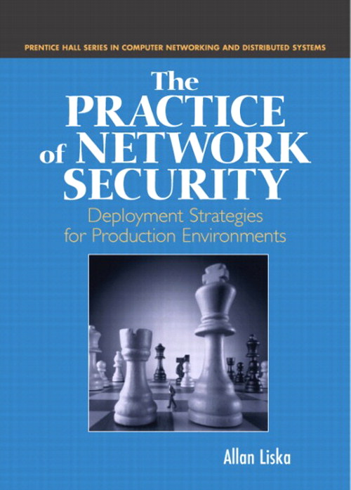 Practice of Network Security, The: Deployment Strategies for Production Environments
