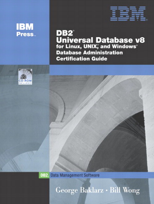 DB2 Universal Database V8 for Linux, UNIX, and Windows Database Administration Certification Guide, 5th Edition