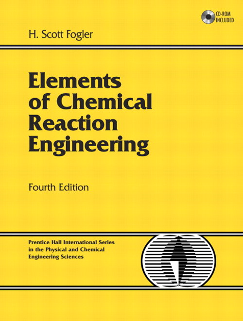 Elements of Chemical Reaction Engineering, 4th Edition
