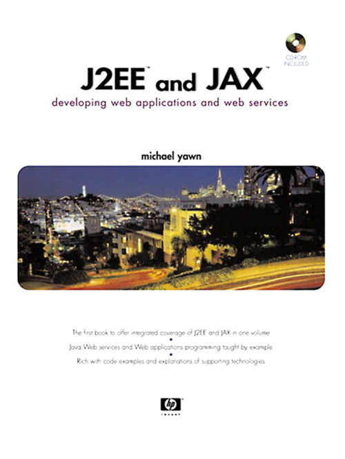 J2EE and JAX: Developing Web Applications and Web Services