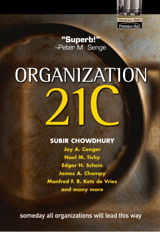 Organization 21C: Someday All Organizations Will Lead This Way