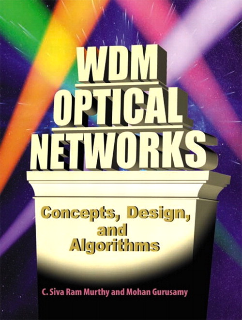 WDM Optical Networks: Concepts, Design, and Algorithms