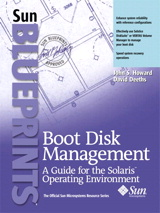 Boot Disk Management: A Guide for the Solaris Operating Environment