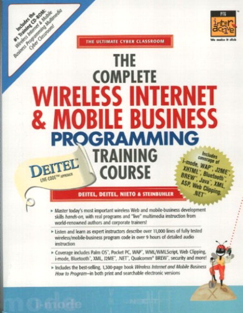 Complete Wireless Internet and Mobile Business Programming Training Course, The