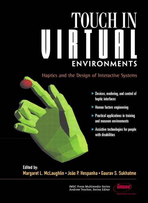 Touch in Virtual Environments: Haptics and the Design of Interactive Systems