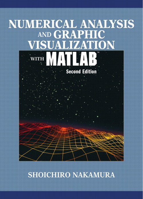 Numerical Analysis and Graphic Visualization with MATLAB, 2nd Edition