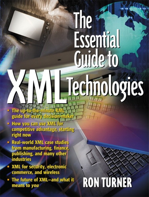 Essential Guide to XML Technologies, The