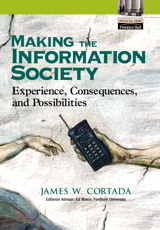 Making the Information Society: Experience, Consequences, and Possibilities