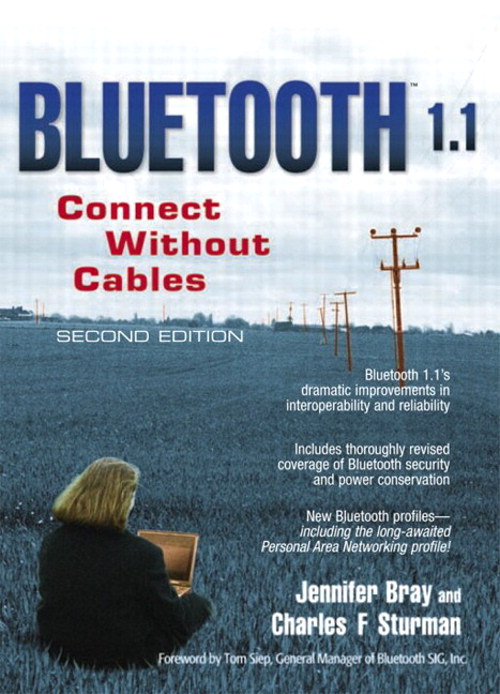 Bluetooth 1.1: Connect Without Cables, 2nd Edition