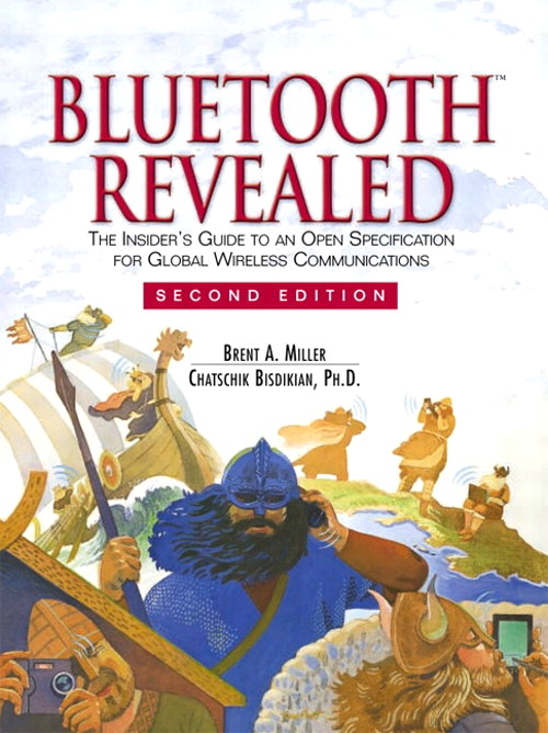 Bluetooth Revealed: The Insider's Guide to an Open Specification for Global Wireless Communications, 2nd Edition