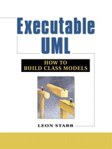 Executable UML: How to Build Class Models