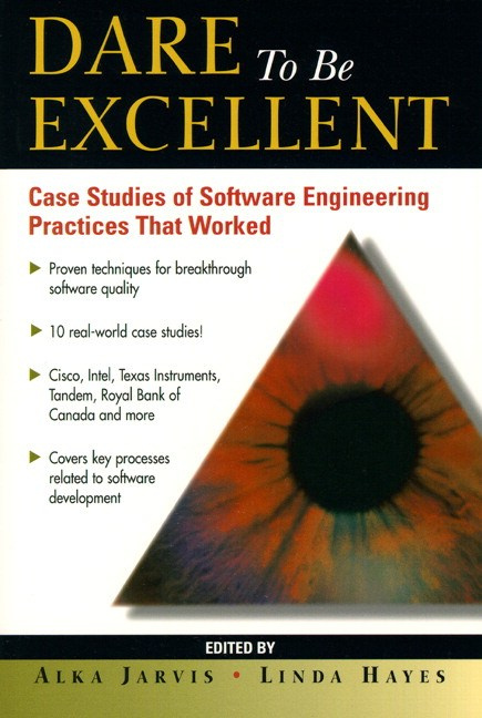 Dare to be Excellent: Case Studies of Software Engineering Practices That Work