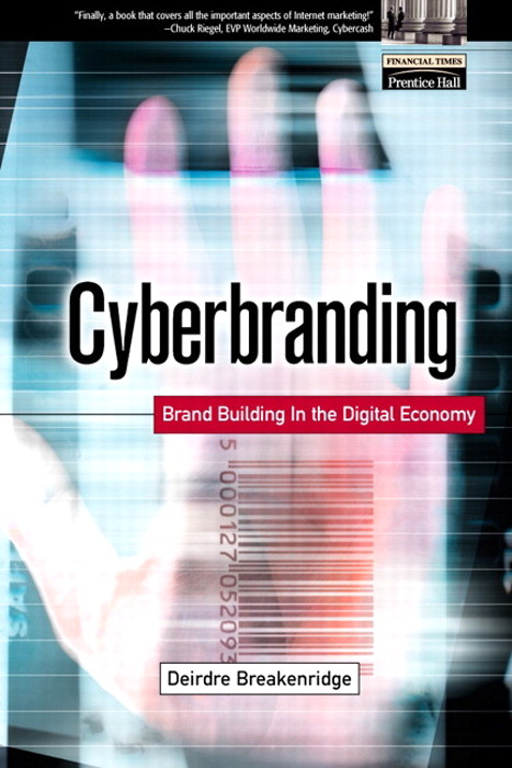 Cyberbranding: Brand Building in the Digital Economy