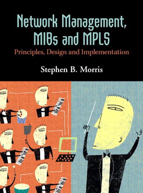 Network Management, MIBs and MPLS: Principles, Design and Implementation