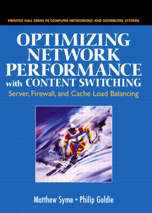 Optimizing Network Performance with Content Switching:  Server, Firewall and Cache Load Balancing: Server, Firewall, and Cache Load Balancing