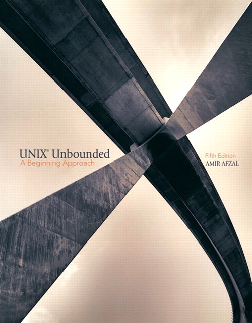 UNIX Unbounded: A Beginning Approach, 5th Edition