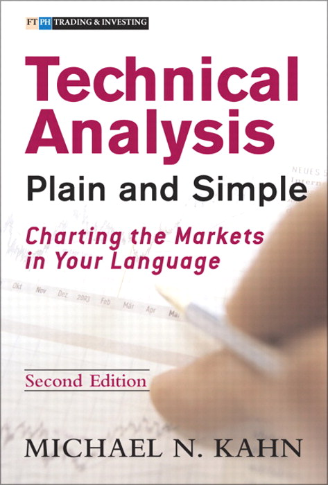 Technical Analysis Plain and Simple: Charting the Markets in Your Language, 2nd Edition