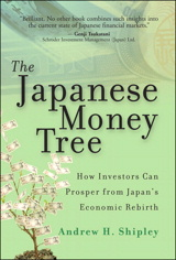 Japanese Money Tree, The: How Investors Can Prosper from Japan's Economic Rebirth