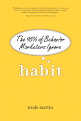 Habit: The 95% of Behavior Marketers Ignore
