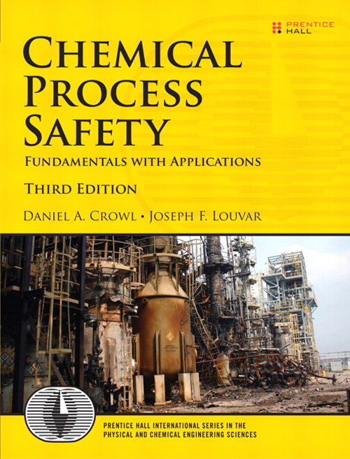 Chemical Process Safety: Fundamentals with Applications, 3rd Edition