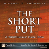 Short Put, a Worthwhile Cash Cow, The