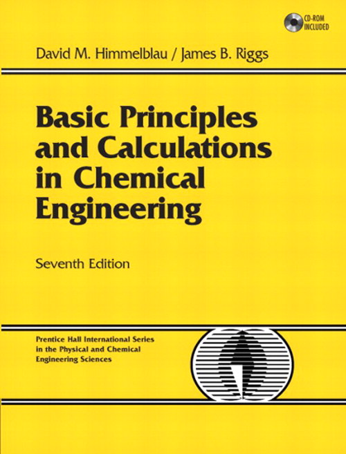 Basic Principles and Calculations in Chemical Engineering, 7th Edition