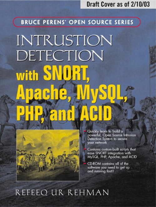 Intrusion Detection with SNORT: Advanced IDS Techniques Using SNORT, Apache, MySQL, PHP, and ACID