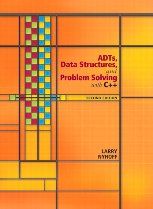 ADTs, Data Structures, and Problem Solving with C++, 2nd Edition