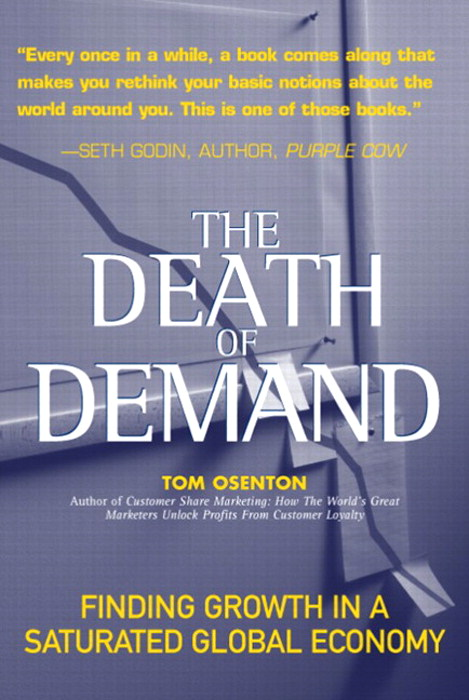 Death of Demand, The: Finding Growth in a Saturated Global Economy