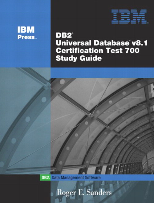 DB2 Universal Database V8.1 Certification Exam 700 Study Guide