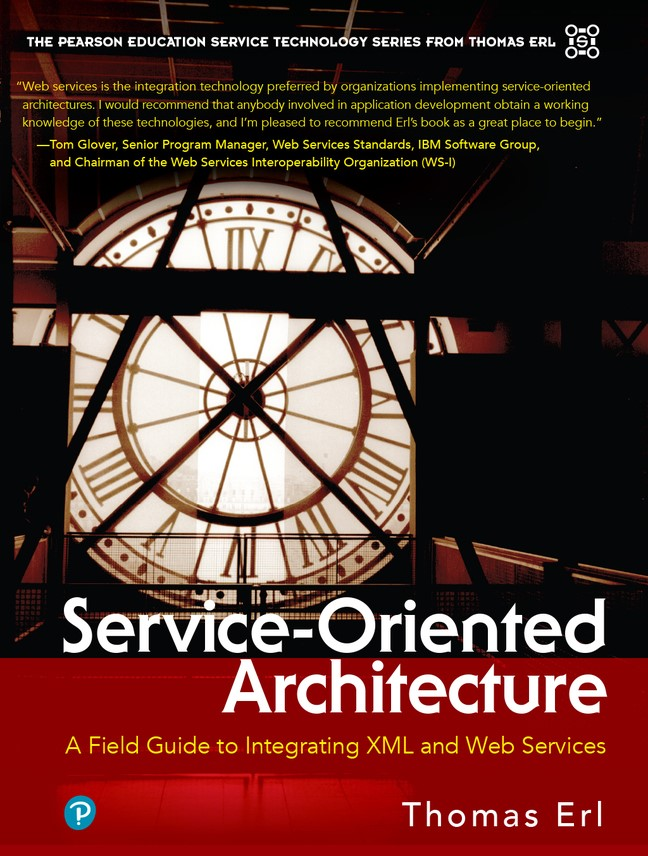 Service-Oriented Architecture: A Field Guide to Integrating XML and Web Services