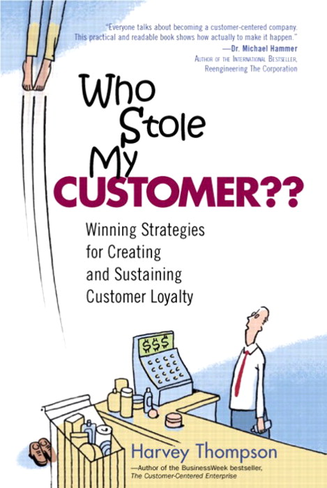 Who Stole My Customer?? Winning Strategies for Creating and Sustaining Customer Loyalty