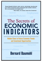 Secrets of Economic Indicators, The: Hidden Clues to Future Economic Trends and Investment Opportunities